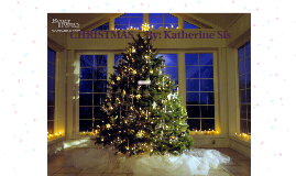 CHRISTMAS     By: Katherine Sis