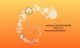 2018_WY_MARKIEWICZ ZADANIA PSYCHOLOGÓW PRACY cd.