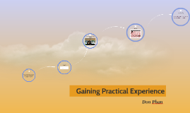 Gaining Practical Experience