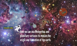 How we can use Meteorites and planetary surfaces to explain