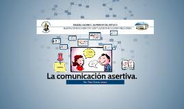 La comunicación asertiva.