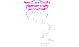 How do we find the perimeter of this quadrilateral?