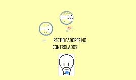 RECTIFICADORES NO CONTROLADOS