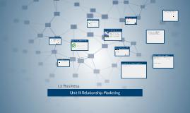 Unit 11 Relationship Marketing