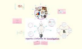 Copy of reporte o informe de investigacion