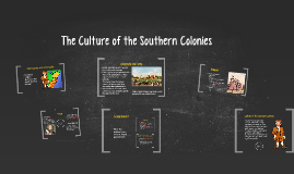 The Culture of the Southern Colonies