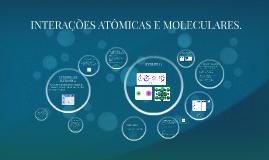 Copy of Copy of INTERAÇÕES ATÔMICAS E MOLECULARES.