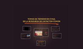 TOMAS DE TERRENO EN CHILE,