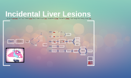 Incidental Liver Lesions