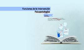 Funciones de la Intervención Psicopatologíca
