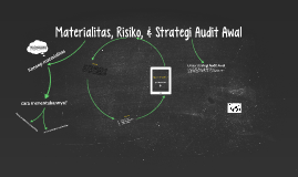Materialitas, Risiko, & Strategi Audit Awal
