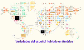 1. Variedades del español hablado en América
