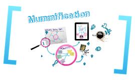 The Glorious Process of Mummification