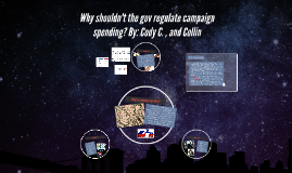 why the gov shouldn't regulate campaign spending