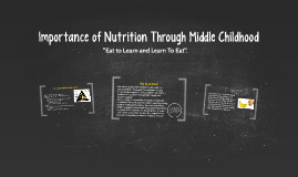 Nutrition in middle childhood