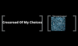 Crossroad Of My Choices