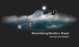 Remembering Brandon J. Bryant