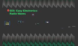 EE5: Easy Electronics: Radio Waves