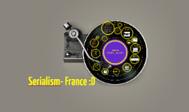Copy of Serialism- France :D