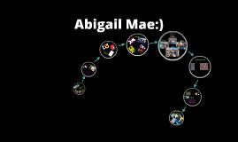 Abigail Mae:)