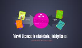 Taller #1: Discapacidad e Inclusión Social, ¿Qué significa e