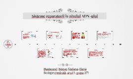 Sisteme reparatorii la nivelul ADN-ului