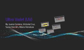 Ultra Violet (UV)