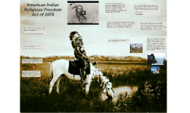a review of the american indian religious freedom act of 1978 Department of the interior bureau of land management manual transmittal sheet release 8-74 a american indian religious freedom act of 1978 (pl 95-341 92 stat 469 directs the secretary to form a review.