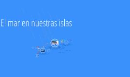 La influencia del mar en nuestras islas
