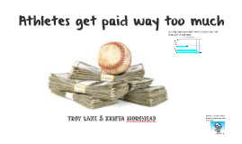 do athletes get paid too much money