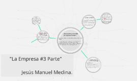 """""""La Empresa #3 Parte"""""""