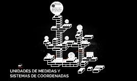 UNIDADES DE MEDIDAS Y SISTEMAS DE COORDENADAS