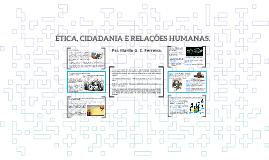Copy of ÉTICA, CIDADANIA E RELAÇÕES HUMANAS.