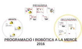 PROGRAMACIÓ I ROBÒTICA la mercè 2016