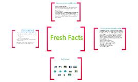 Fresh Facts