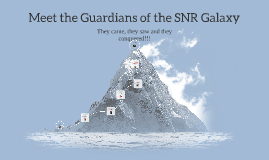 Meet the Guardians of the SNR Galaxy