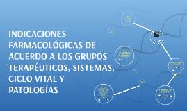 Copy of INDICACIONES FARMACOLÓGICAS DE ACUERDO A LOS GRUPOS TERAPÉUT