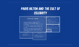Paris Hilton and The CUlt Of Celebrity