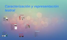 Caracterizacion y representacion teatral