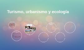 Turismo, urbanismo y ecología