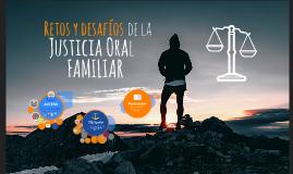 Copy of Retos y desafíos de la justicia oral familiar.