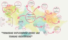 """Copy of """"Primeras reflexiones sobre las teorias científicas"""""""