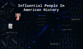 Influential People In