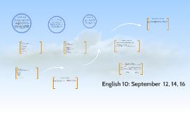 English 10: September  12, 14, 16