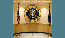 The Presidency in Action and the Bureaucracy