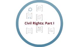 Civil Rights: Part I