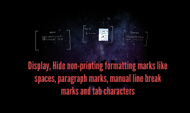 Display, Hide non-printing formatting marks like spaces, par