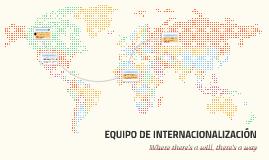 EQUIPO DE INTERNACIONALIZACIÓN