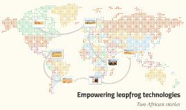 Empowering leapfrog techology