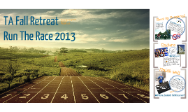 Copy of run the race TA retreat 2013-14